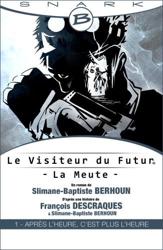Le Visiteur du Futur - La Meute - Ep1- couv