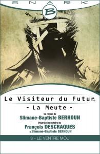 La-Meute-Le-Ventre-Mou-Le-Visiteur-du-Futur-Episode-3