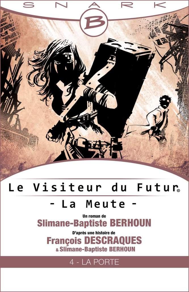 Le Visiteur du Futur : La Meute Ep4 - La Porte