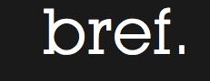 [2014.11.01] BREF, l'épisode dont vous êtes le générateur BREF