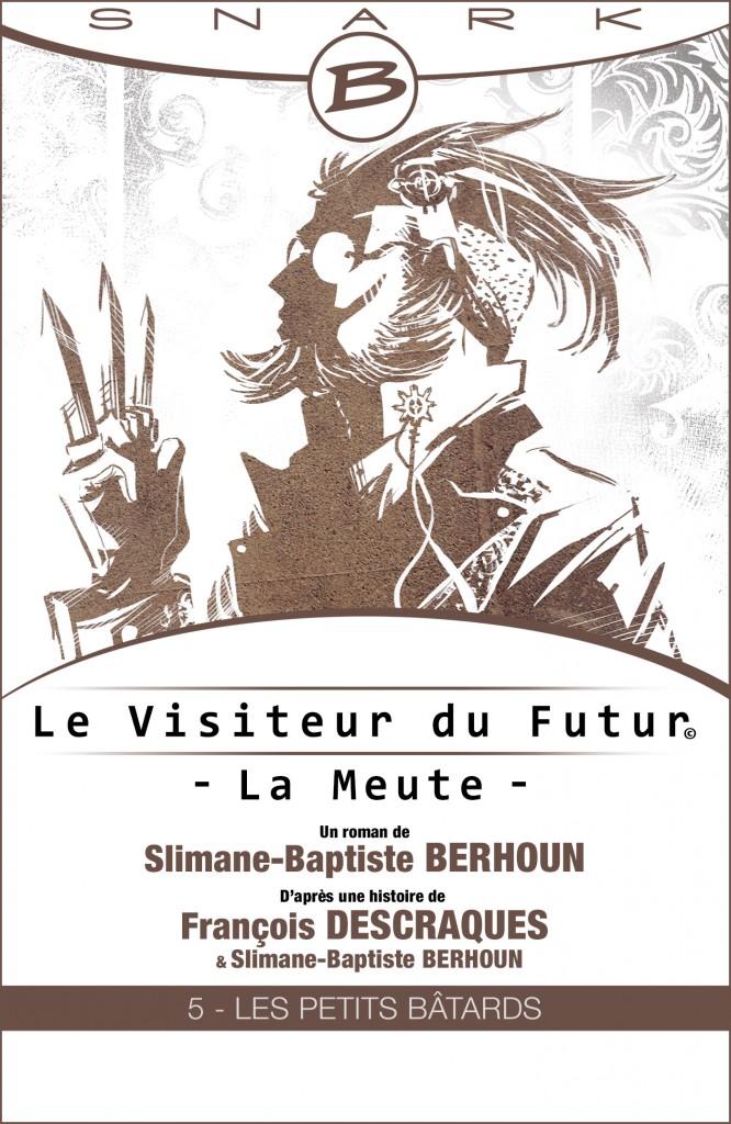 Le Visiteur du Futur couverture episode 5 La Meute Les petits Bâtards