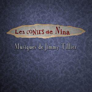 Les Contes de Nina - Musiques de Jimmy Tillier
